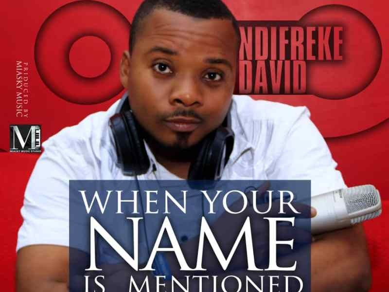 Photo Art of Ndifreke David when your name is mentioned