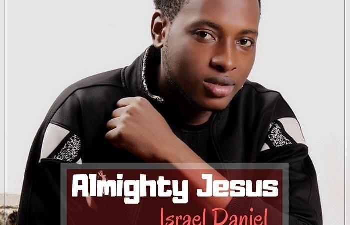 download Israel Daniel Almighty Jesus