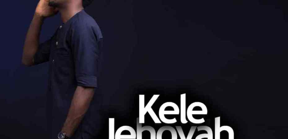 download Kele Jehovah by Gifted Markson